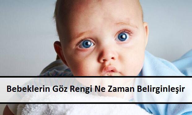 Bebeklerin Göz Rengi Ne Zaman Belirginleşir