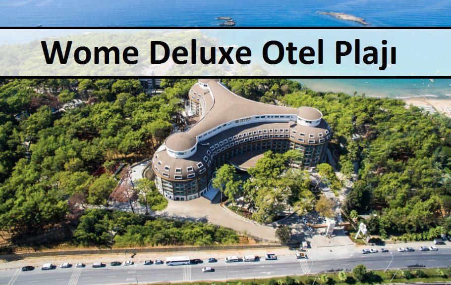 Wome Deluxe Otel Plajı