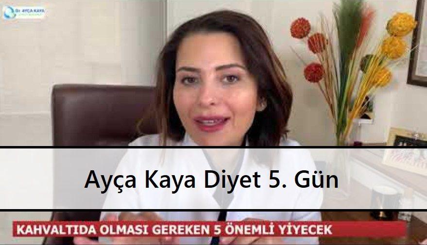 Ayça Kaya Diyet 5. Gün