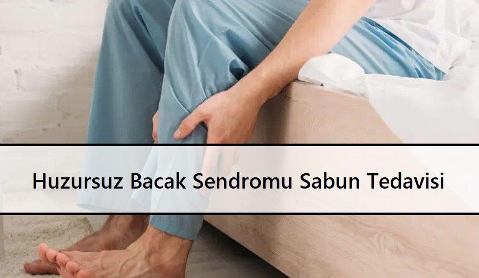 Huzursuz Bacak Sendromu Sabun Tedavisi