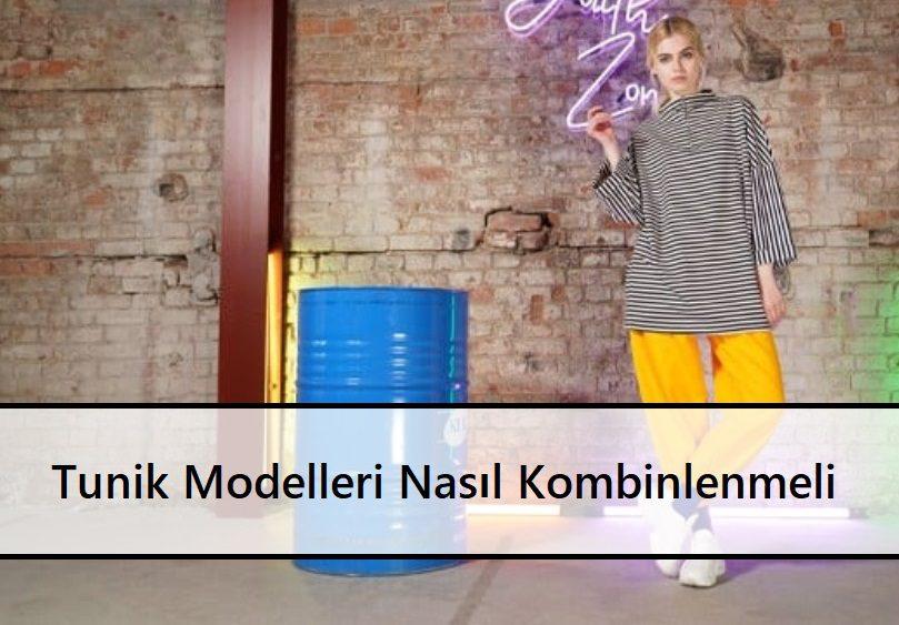 Tunik Modelleri Nasıl Kombinlenmeli
