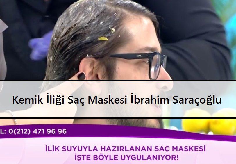 Kemik İliği Saç Maskesi İbrahim Saraçoğlu