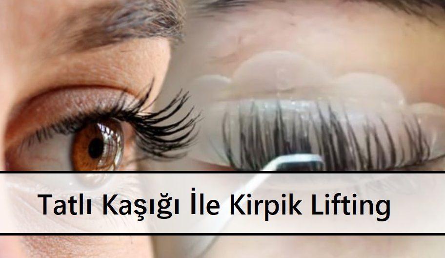 Tatlı Kaşığı İle Kirpik Lifting