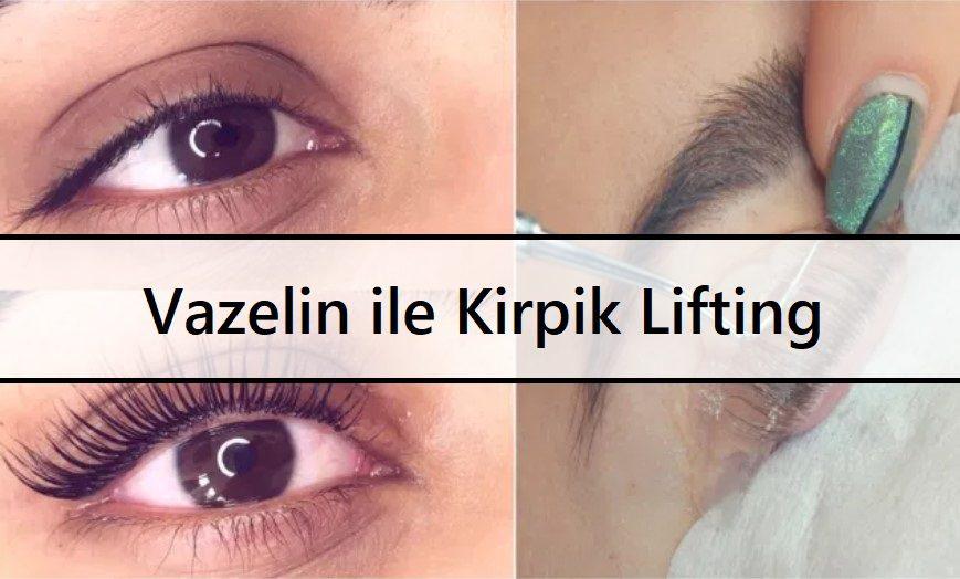 Vazelin İle Kirpik Lifting
