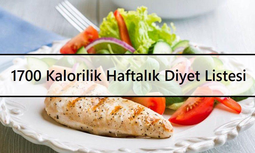 1700 Kalorilik Haftalık Diyet Listesi