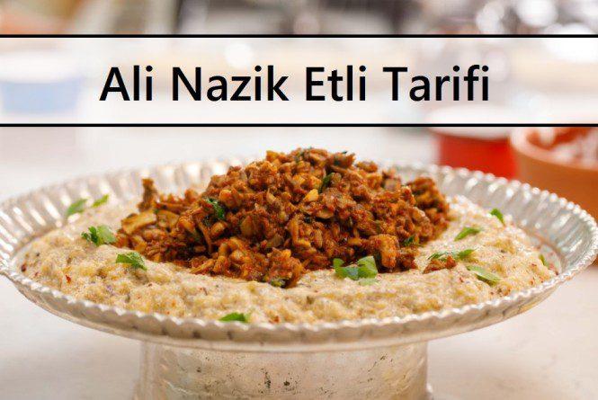 Ali Nazik Etli Tarifi