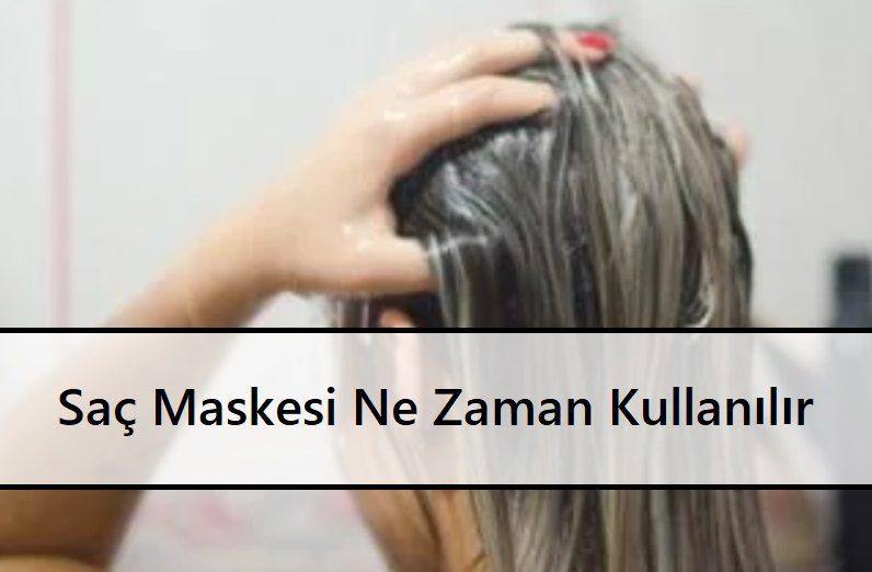 Saç Maskesi Ne Zaman Kullanılır